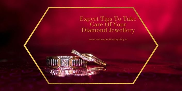 Expert Tips To Take Care Of Your Diamond Jewellery