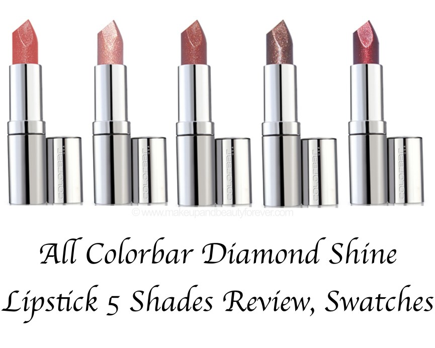 All Colorbar Diamond Shine Lipstick 5 Shades Review Swatches Rose Golden 01 Copper Citrine 02 Precious Coral 03 Natural Bronze 04 Expensive Garnet 05