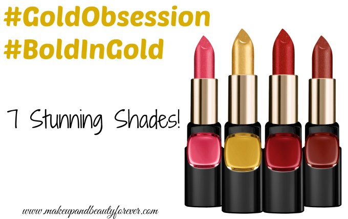 All L'Oreal Color Riche Gold Obsession Lipsticks 7 Shades Review, Swatches Plum Gold, Rouge Gold, Scarlet Gold, Le Gold, Rose Gold, Mocha Gold, Coral Gold MBF Blog