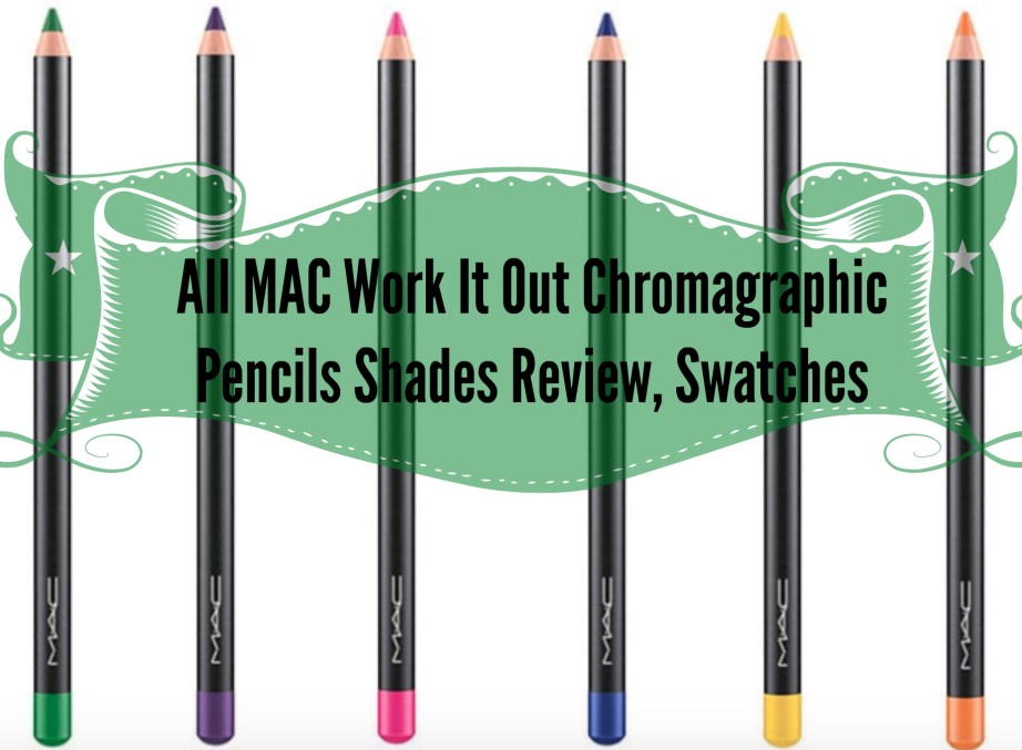 All MAC Work It Out Chromagraphic Pencils Shades Review, Swatches