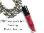 PAC Retro Matte Gloss Shade 19 Review, Swatches