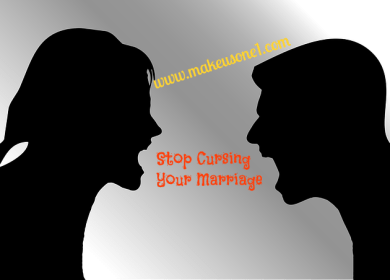 Stop Cursing Your Marriage