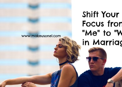 "Shift your Focus from ""Me"" to ""We"" in Marriage"