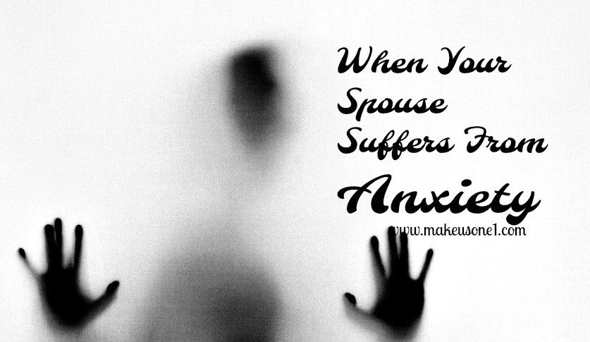7 Ways to Help An Anxious Spouse