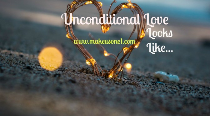 Unconditional Love Looks Like…