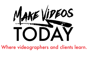 Make Videos Today - Where videographers and clients learn