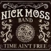 1395385259_the-nick-moss-band-time-aint-free