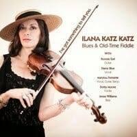 Ilana Katz Katz – Blues & Old Time Fiddle: I've Got Something to Tell You