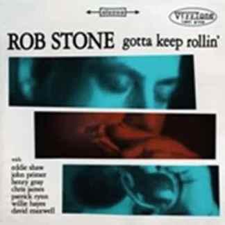 rob-stone_gotta-keep-rollin