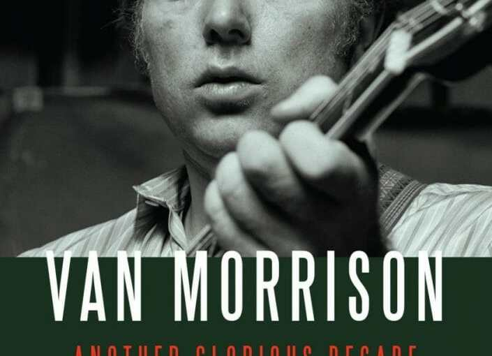 """Van Morrison: """"Another Glorious Decade: Under Review 1977 – 1987"""""""