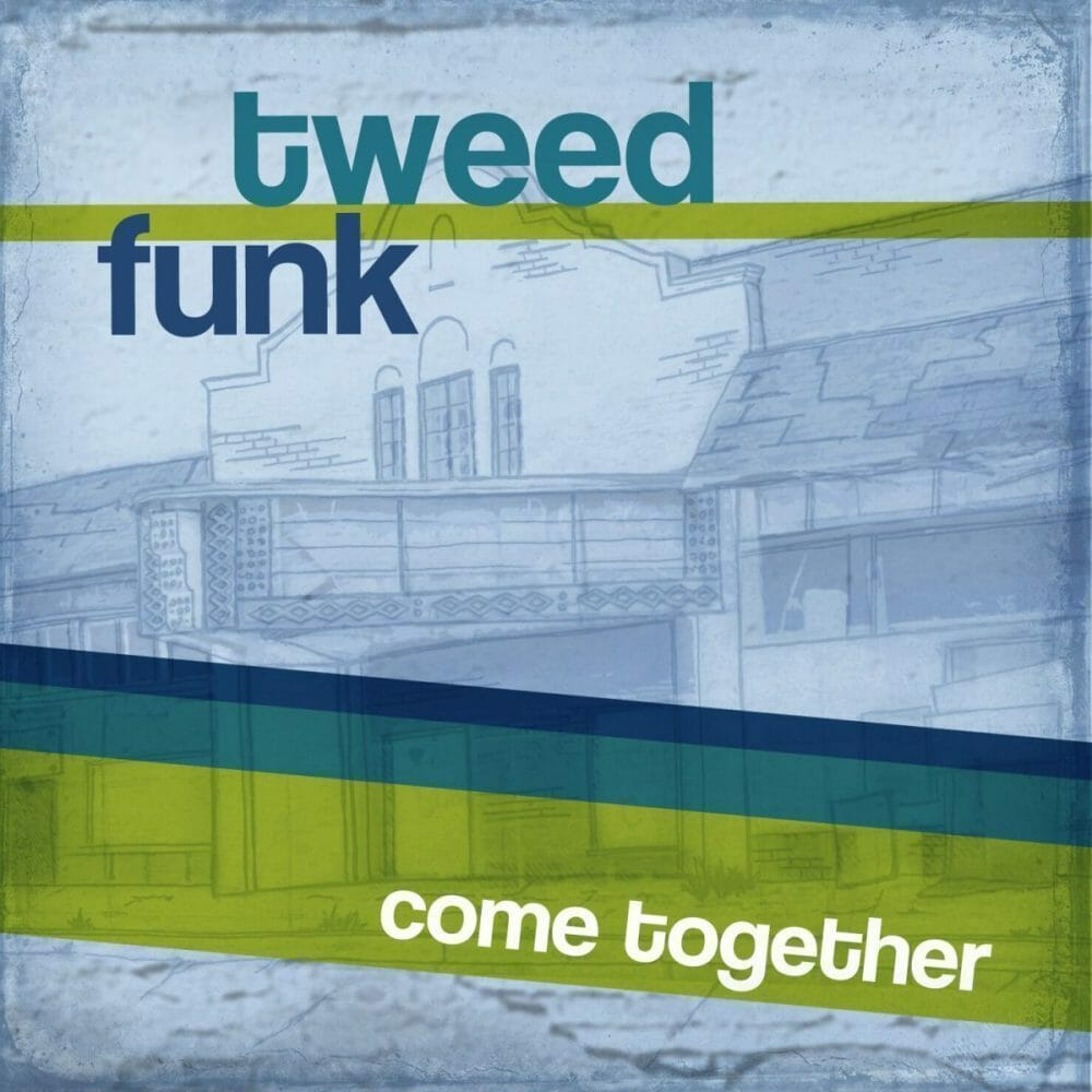 Tweed-Funk-Come-Together