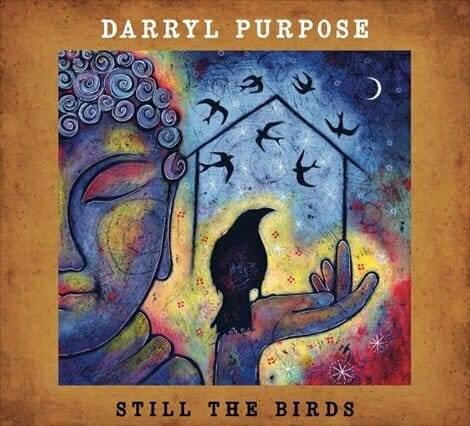 "Music Review: Darryl Purpose – ""Still the Birds"""