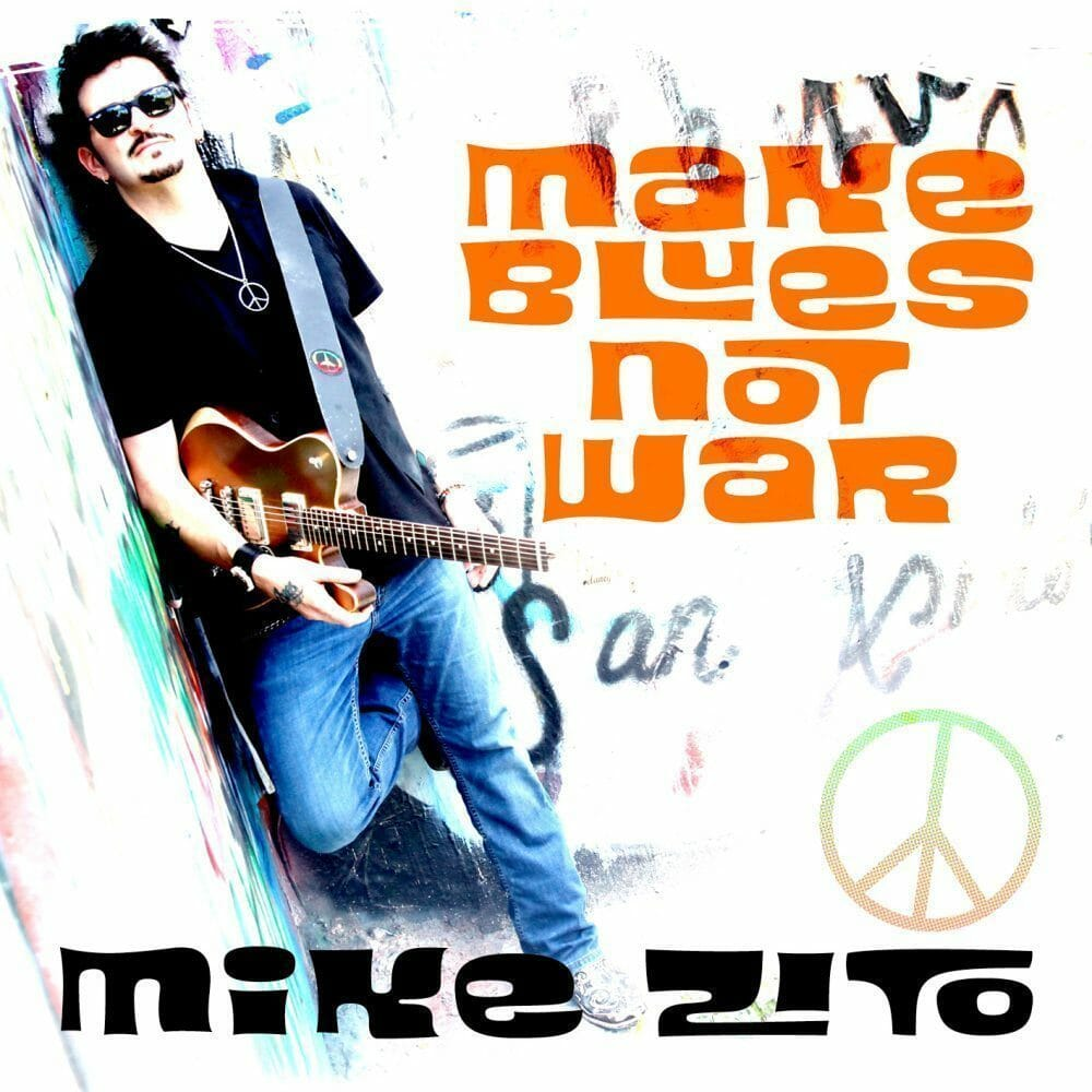 MikeZito-MakeBluesNotWar