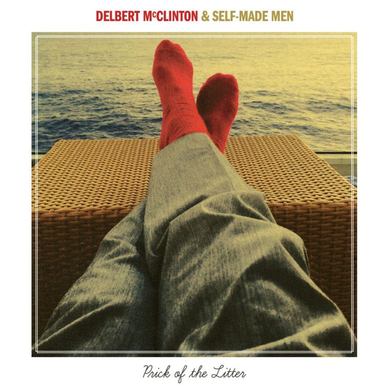 Delbert McClinton & Self Made Men  Prick of The Litter