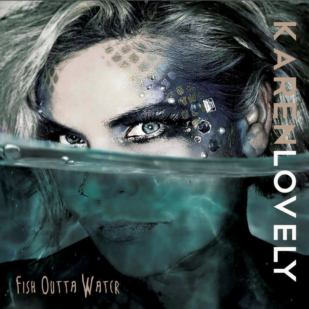 Karen Lovely  Fish Outta Water