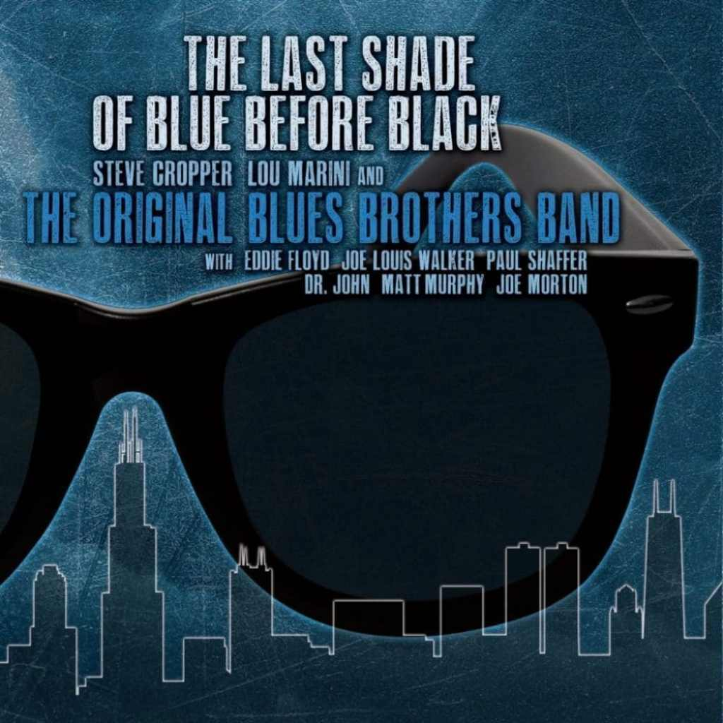 The Original Blues Brothers Band  The Last Shade of Blue Before Black