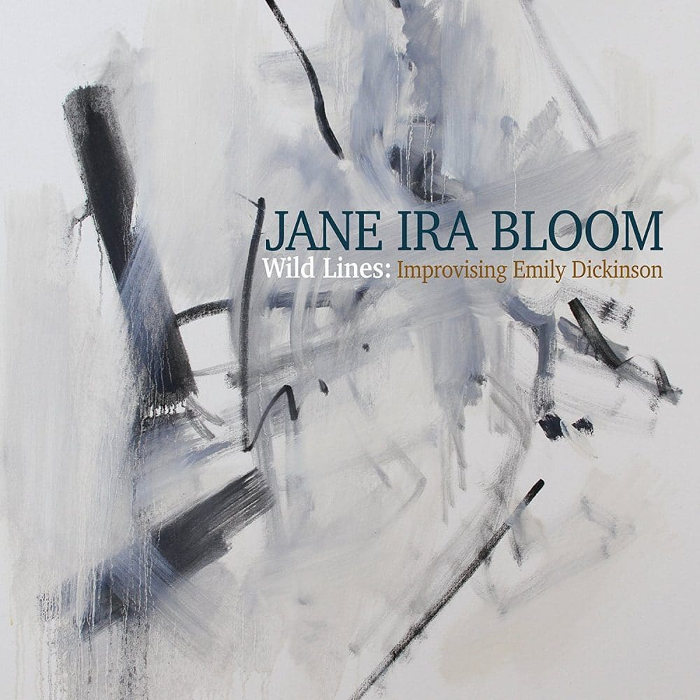Jane Ira Bloom  Wild Lines: Improvising Emily Dickinson