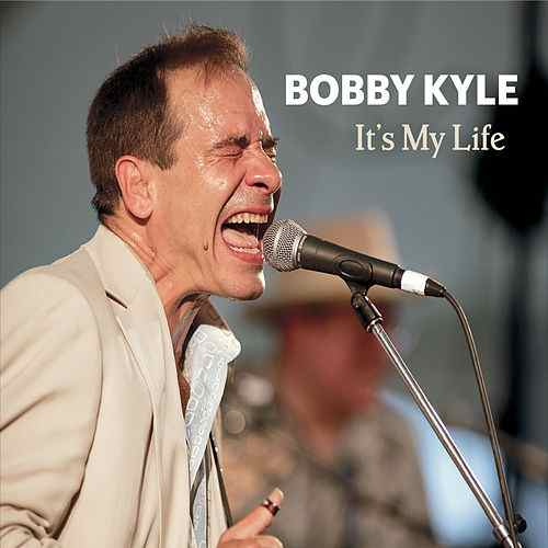 Bobby Kyle  It's My Life