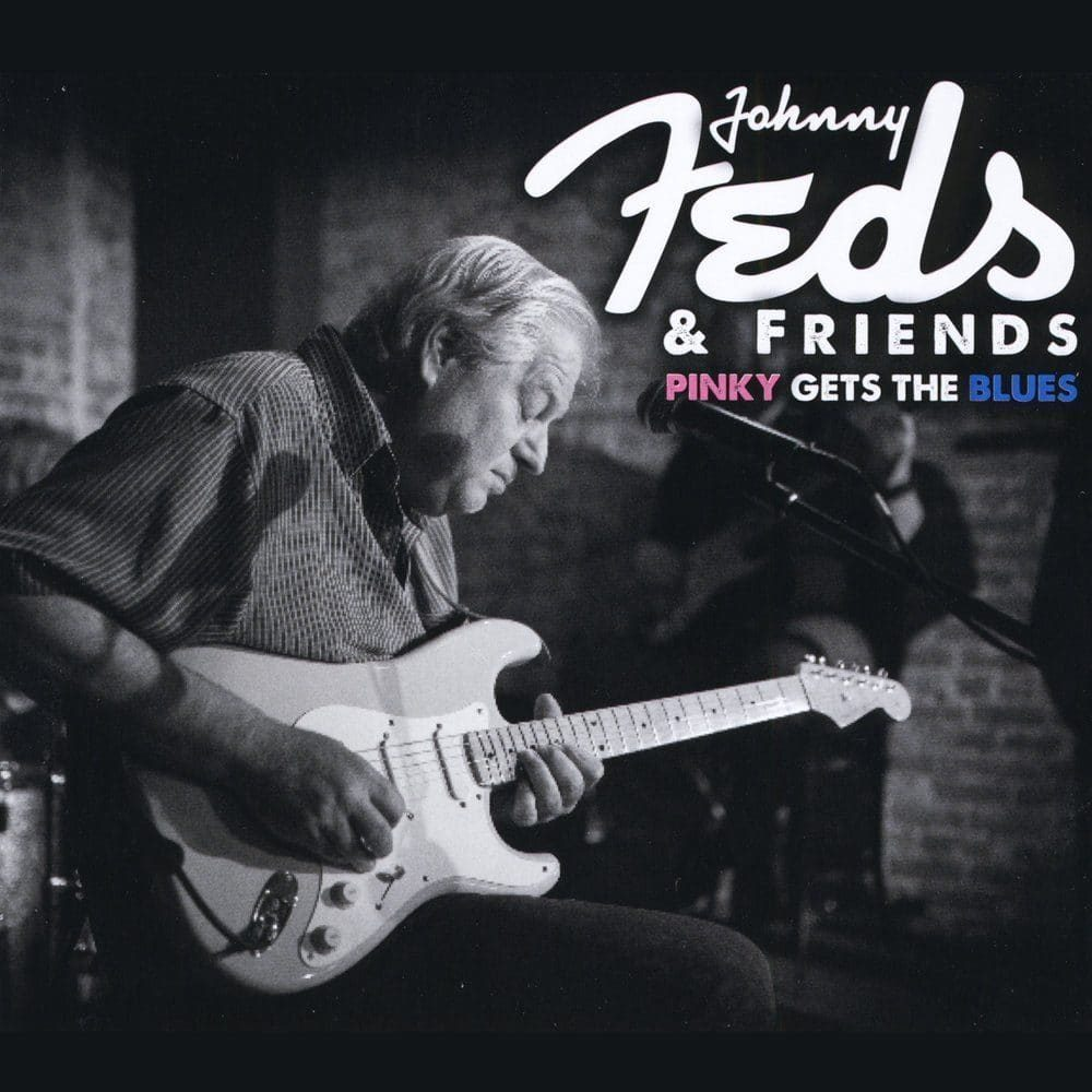Johnny Feds & Friends  Pinky Gets The Blues