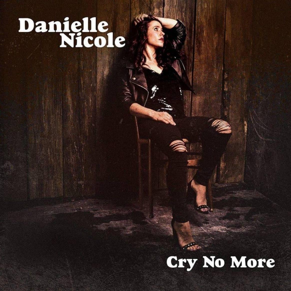 Danielle Nicole  Cry No More