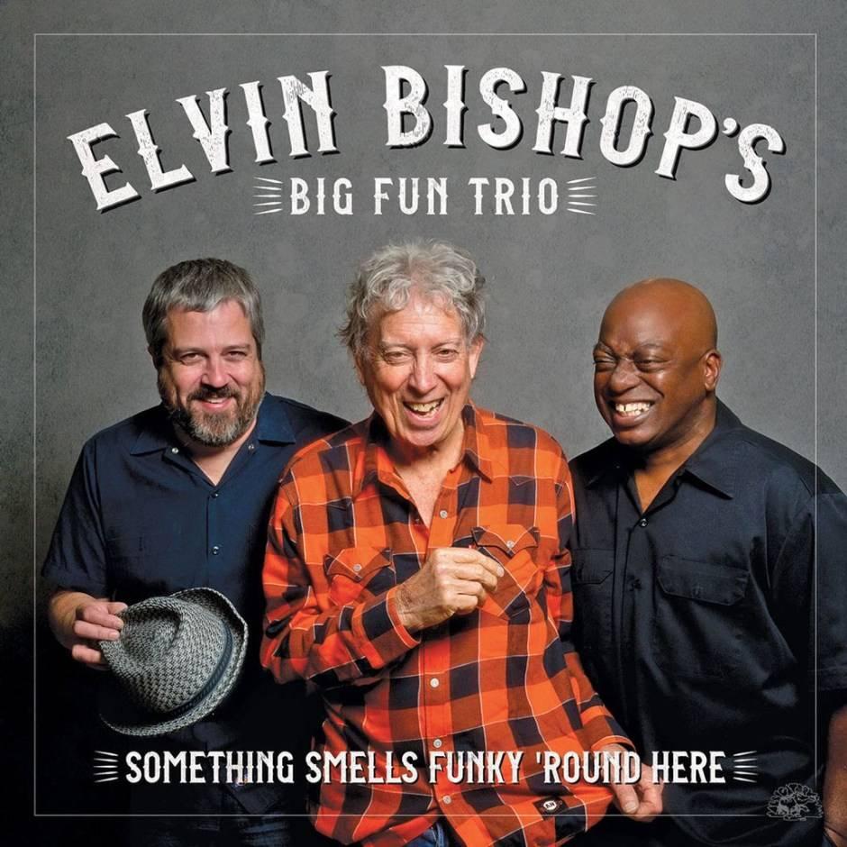 Elvin-Bishops-Big-Fun-Trio-Something-Smells-Funky-'Round-Here-