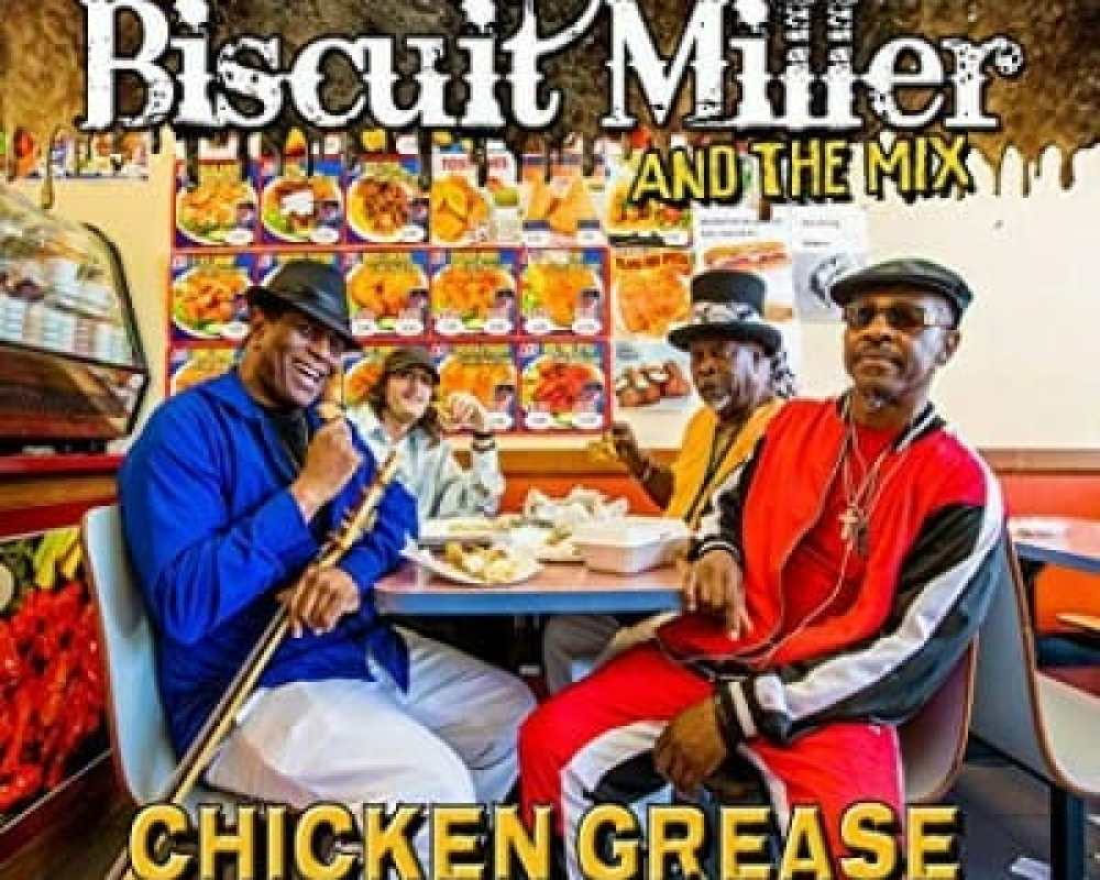 Biscuit Miller & The Mix - Chicken Grease (2019)