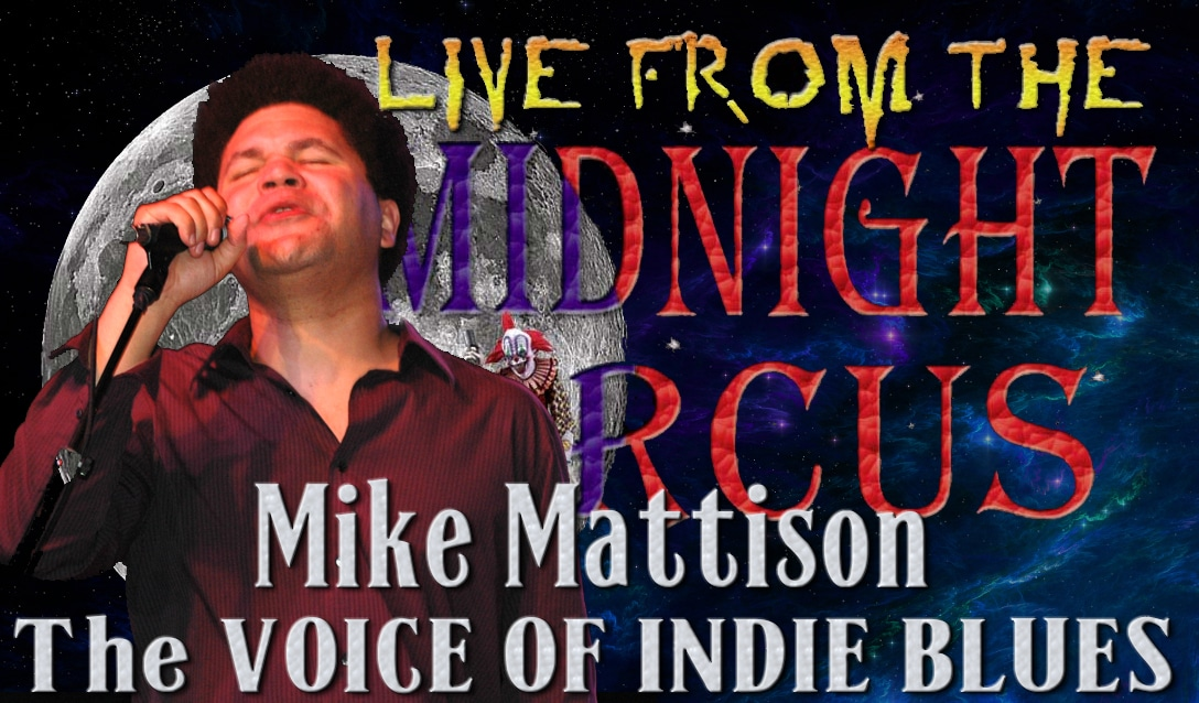LIVE from the Midnight Circus Featuring Mike Mattison