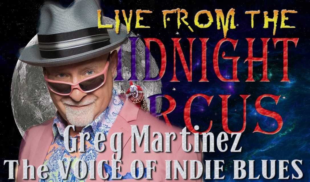 LIVE from the Midnight Circus Featuring Greg Martinez