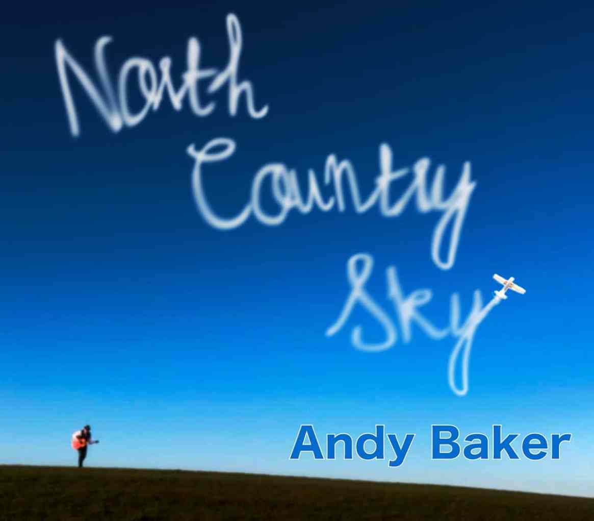 zz Andy Baker North Country Sky