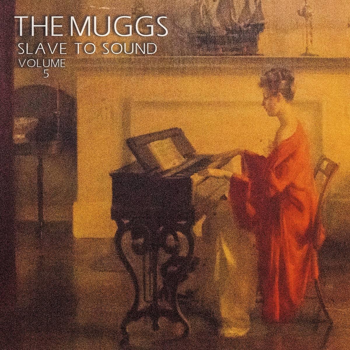 Slave To Sound Vol 5  The Muggs