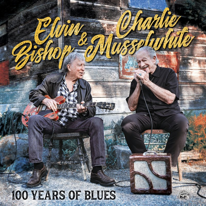 Elvin Bishop and Charlie Musselwhite 100 Years of Blues