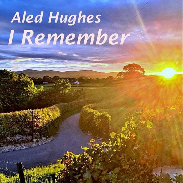 Aled Hughes I Remember