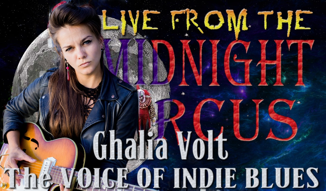 LIVE from the Midnight Circus Featuring Ghalia Volt