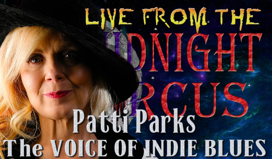 LIVE from the Midnight Circus Featuring Patti Parks