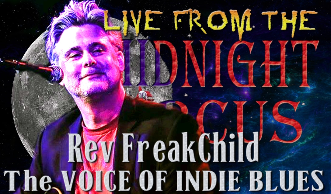 LIVE from the Midnight Circus Featuring Rev Freakchild