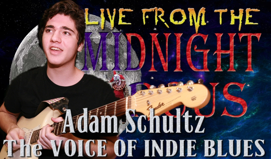 LIVE from the Midnight Circus Featuring Adam Schultz