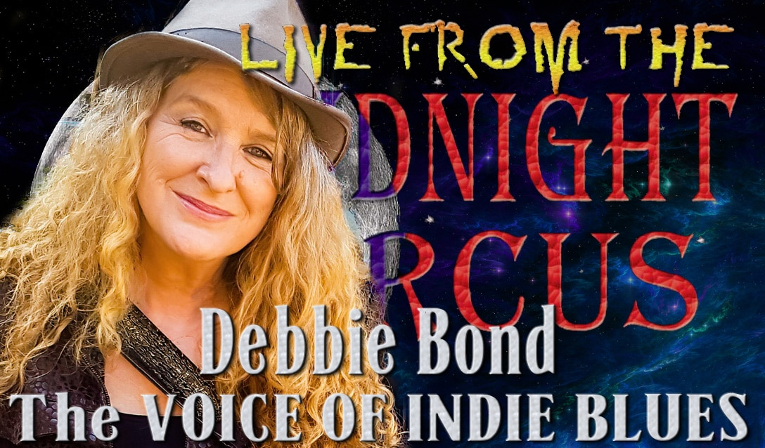 LIVE from the Midnight Circus Featuring Debbie Bond
