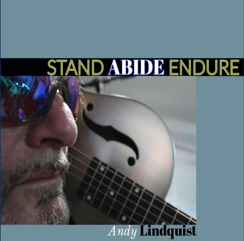 Andy Lindquist Stand Abide Endure