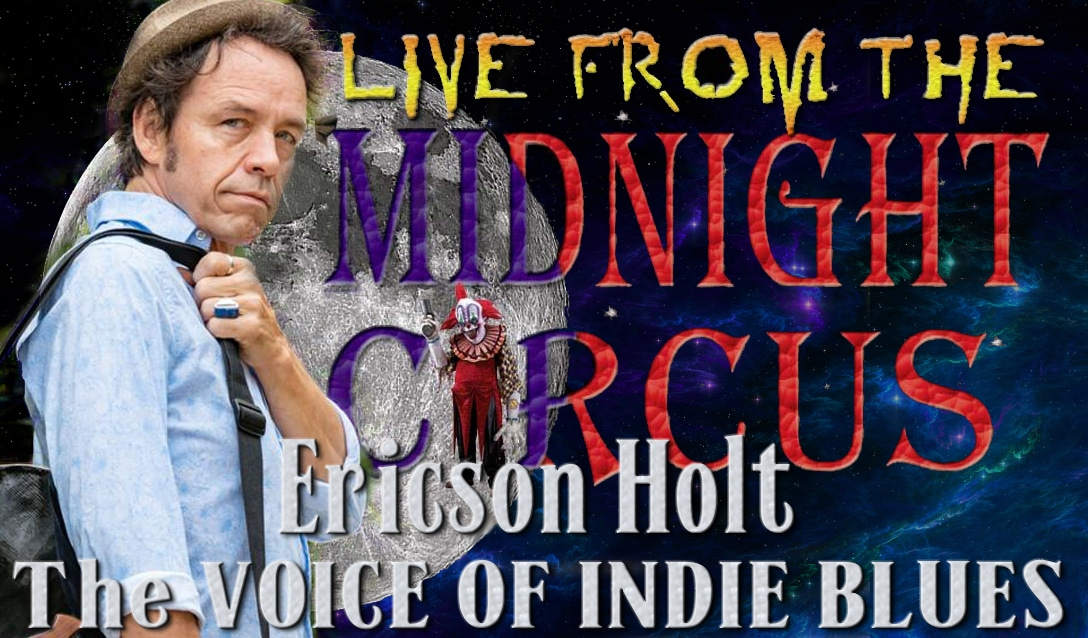 LIVE from the Midnight Circus Featuring Ericson Holt