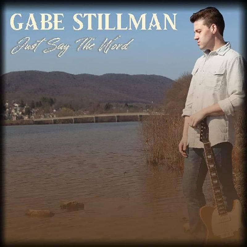 Gabe Stillman  Just Say the Word