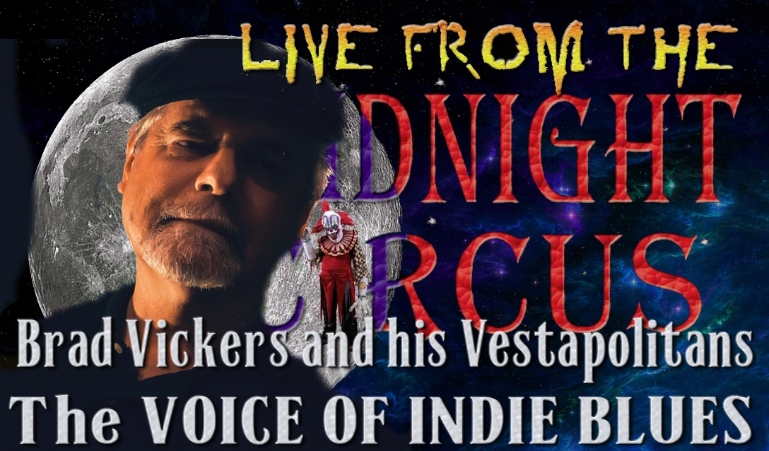 LIVE from the Midnight Circus Featuring Brad Vickers and his Vestapolitans