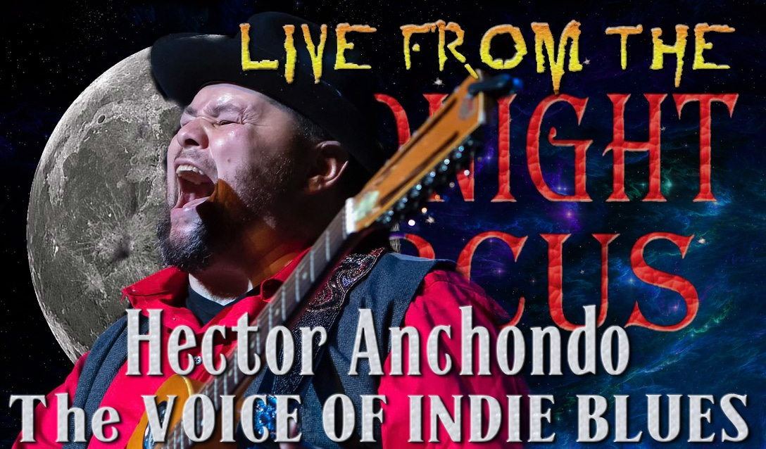 LIVE from the Midnight Circus Featuring Hector Anchondo