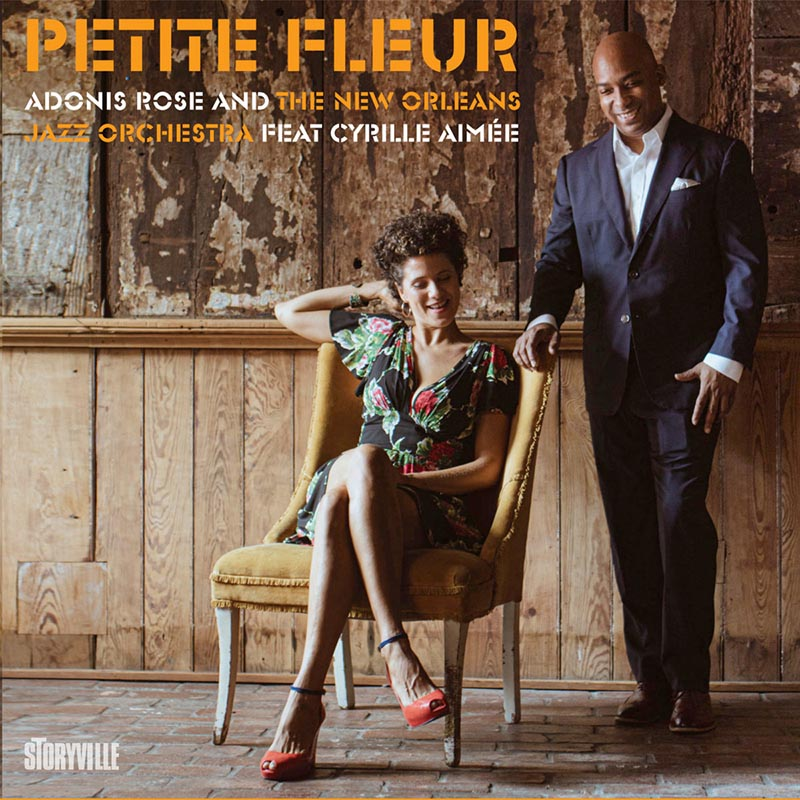 Adonis Rose and The New Orleans Jazz Orchestra feat. Cyrille Aimée Petite Fleur