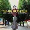 Benjamin Schnake Ensemble  The Joy of Playing