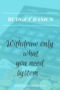 Budgeting Basics - Withdraw only what you need system
