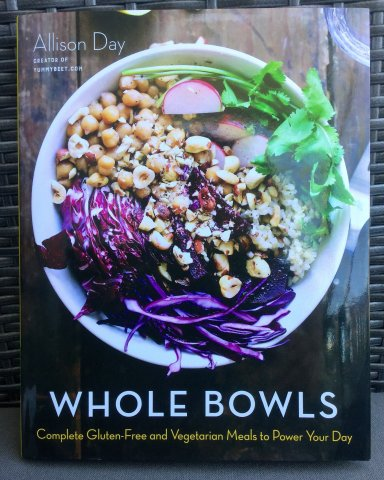 Whole Bowls Cookbook by Allison Day