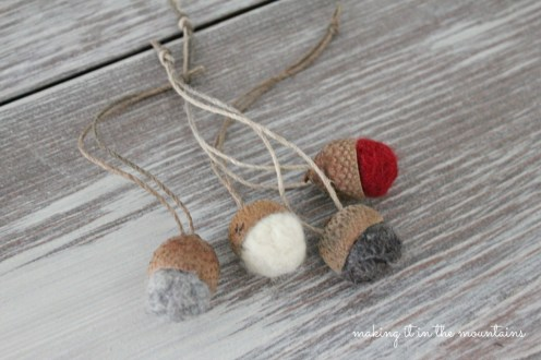 Felted Acorn Ornaments - making it in the mountains