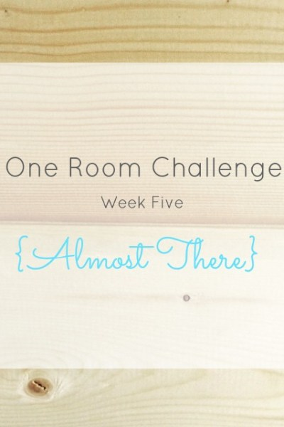 One Room Challenge: Week Five {Almost There}   making it in the mountains