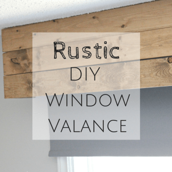 Rustic DIY Window Valance | making it in the mountains