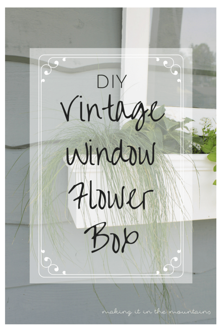 DIY Vintage Window Flower Box | making it in the mountains